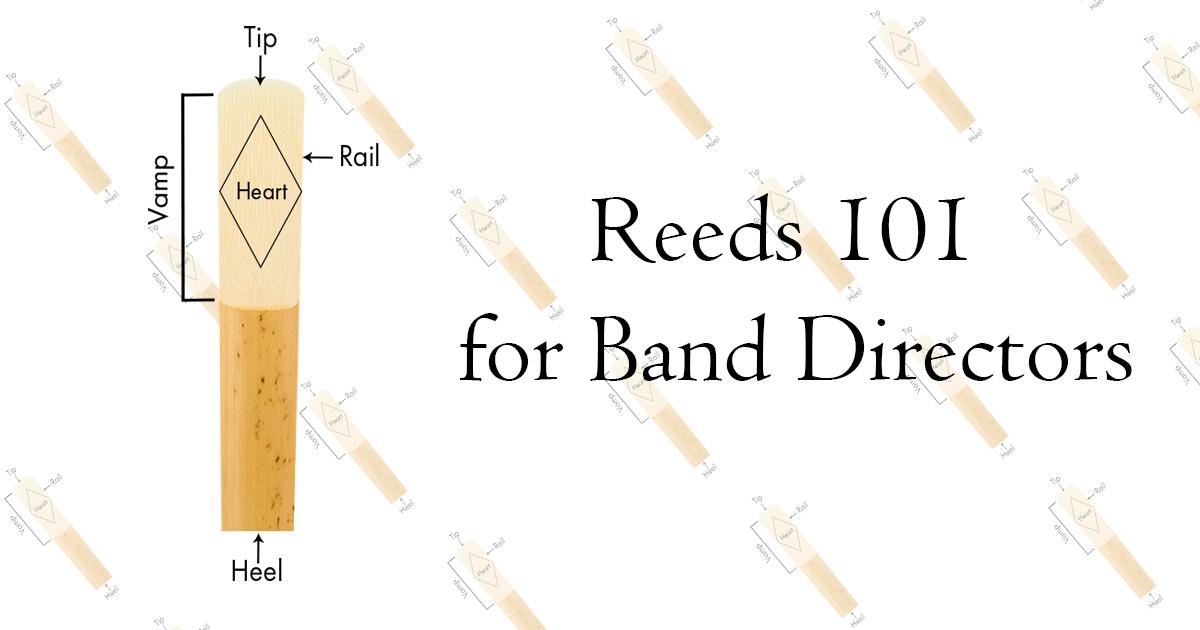 Reeds 101 for Band Directors Dansr